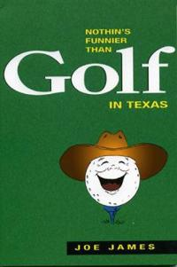 Nothin's Funnier Than Golf in Texas