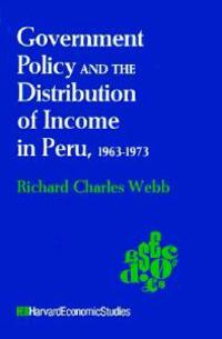 Government Policy And The Distribution Of Income In Peru 1963-1973