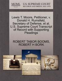 Lewis T. Moore, Petitioner, V. Donald H. Rumsfeld, Secretary of Defense, et al. U.S. Supreme Court Transcript of Record with Supporting Pleadings