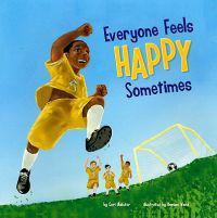 Everyone Feels Happy Sometimes