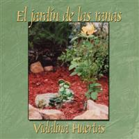 El Jardin de las Ranas/ Garden of the Frogs