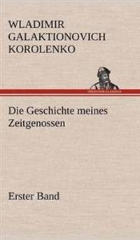 Die Geschichte Meines Zeitgenossen - Erster Band