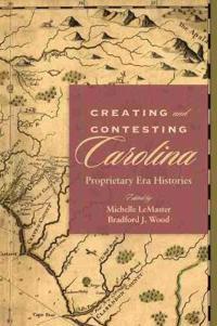 Creating and Contesting Carolina
