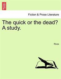 The Quick or the Dead? a Study.