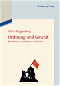 Ordnung Und Gewalt: Kemalismus - Faschismus - Sozialismus
