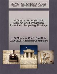 McGrath V. Kristensen U.S. Supreme Court Transcript of Record with Supporting Pleadings