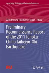 Preliminary Reconnaissance Report of the 2011 TohokuCchiho Taiheiyo-Oki Earthquake