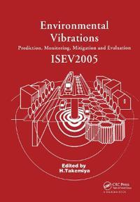 Environmental Vibrations Predictions, Monitoring, Mitigation And Evaluation