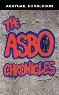 The Asbo Chronicles