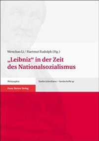 """Leibniz"" in Der Zeit Des Nationalsozialismus: Internationale Arbeitstagung 23.-25. September 2010"