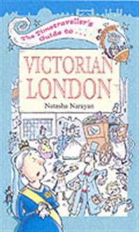 Timetraveller's Guide to Victorian London