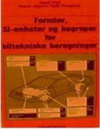 Formler, SI-enheter og begreper for biltekniske beregninger