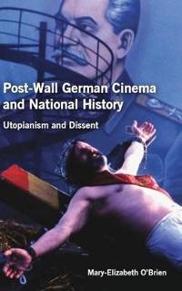 Post-Wall German Cinema and National History