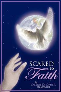 Scared to Faith