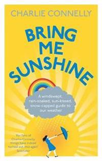 Bring me sunshine - a windswept, rain-soaked, sun-kissed, snow-capped guide