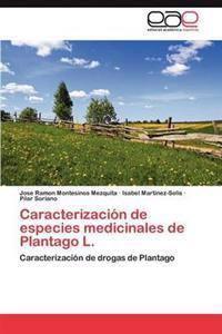 Caracterizacion de Especies Medicinales de Plantago L.