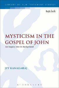 Mysticism' in the Gospel of John