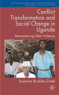 Conflict Transformation and Social Change in Uganda