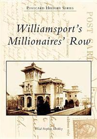 Williamsport's Millionaires' Row