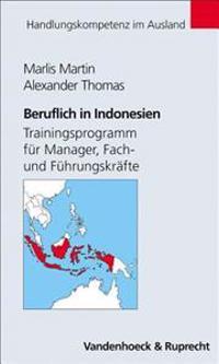 Beruflich in Indonesien: Trainingsprogramm Fur Manager, Fach- Und Fuhrungskrafte