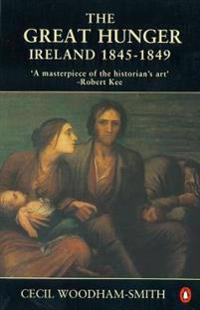 The Great Hunger: Ireland: 1845-1849