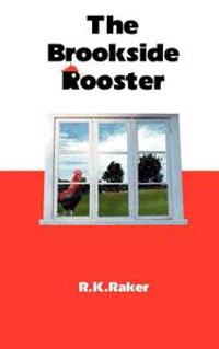 The Brookside Rooster