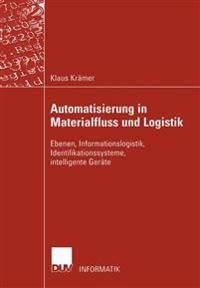 Automatisierung in Materialfluss Und Logistik