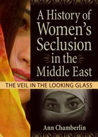 A History of Women's Seclusion in the Middle East