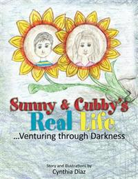 Sunny and Cubby's Real Life: ...Venturing Through Darkness