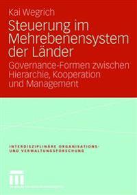 Steuerung Im Mehrebenensystem Der Länder: Governance-Formen Zwischen Hierarchie, Kooperation Und Management