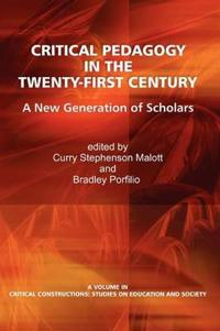 Critical Pedagogy in the Twenty-First Century