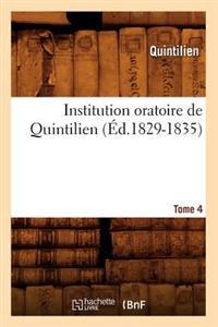 Institution Oratoire de Quintilien. Tome 4 (Ed.1829-1835)