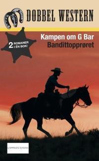 Kampen om G Bar ; Bandittopprøret - Peter Field, Jackson Cole | Ridgeroadrun.org