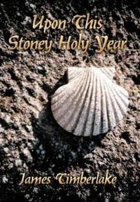 Upon This Stoney Holy Year