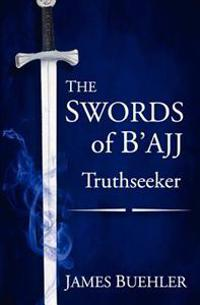 The Swords of B'Ajj: Truthseeker