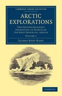Arctic Explorations 2 Volume Paperback Set Arctic Explorations