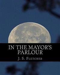 In the Mayor's Parlour: Large Print Edition