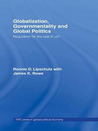 Globalization, Governmentality and Global Politics