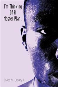 I'm Thinking Of A Master Plan.