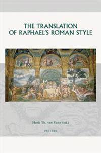 The Translation of Raphael's Roman Style