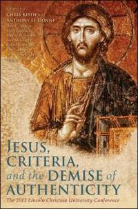 Jesus, Criteria, and the Demise of Authenticity