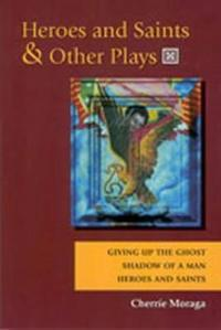 Heroes and Saints & Other Plays