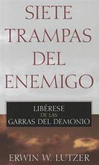 Siete Trampas del Enemigo: Liberese de las Garras del Demonio = Seven Snares of the Enemy