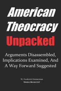 American Theocracy Unpacked