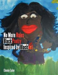 No More Rules - Black Poetry Inspired by Black Art