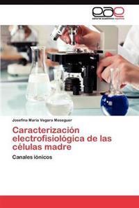 Caracterizacion Electrofisiologica de Las Celulas Madre