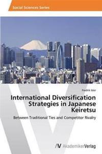 International Diversification Strategies in Japanese Keiretsu