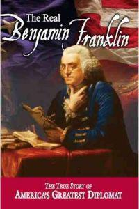 The Real Benjamin Franklin: Part I: Benjamin Franklin: Printer, Philosopher, Patriot (a History of His Life)/Part II: Timeless Treasures from Benj