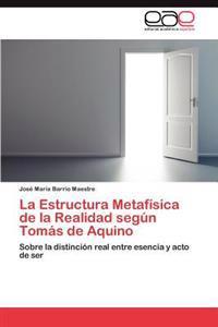 La Estructura Metafisica de La Realidad Segun Tomas de Aquino