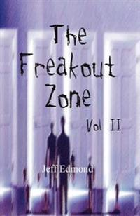 The Freakout Zone, Vol. II